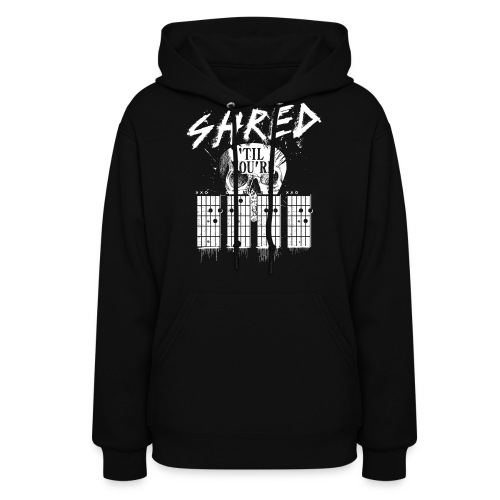 Shred 'til you're dead - Women's Hoodie