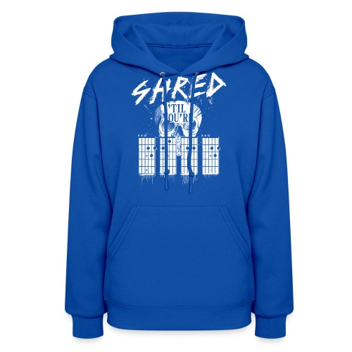 Shred 'til you're dead - Women's Hoodie