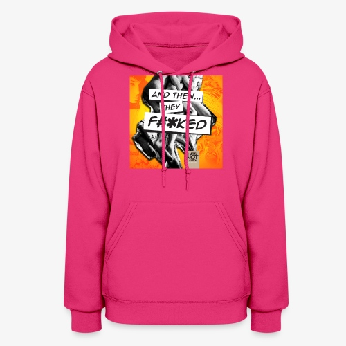 And Then They FKED Cover - Women's Hoodie