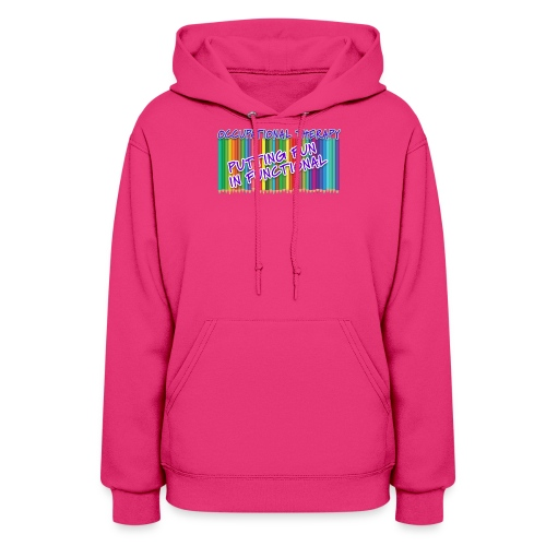 Occupational Therapy Putting the fun in functional - Women's Hoodie