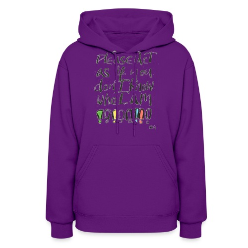 Please Act as if you don't know who I am - Women's Hoodie