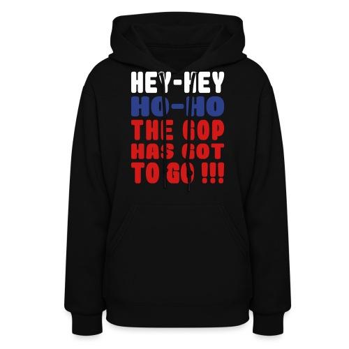 Hey Ho GOP Has Got to Go - Women's Hoodie
