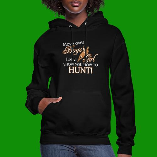 Move Over Boys, Girls Hunt - Women's Hoodie