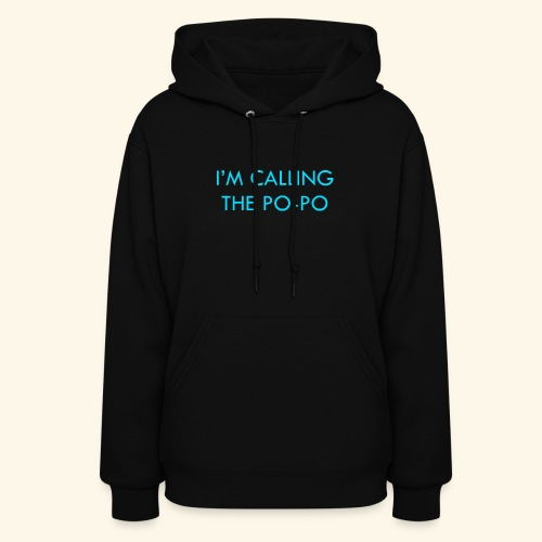 I'M CALLING THE PO-PO | ABBEY HOBBO INSPIRED - Women's Hoodie