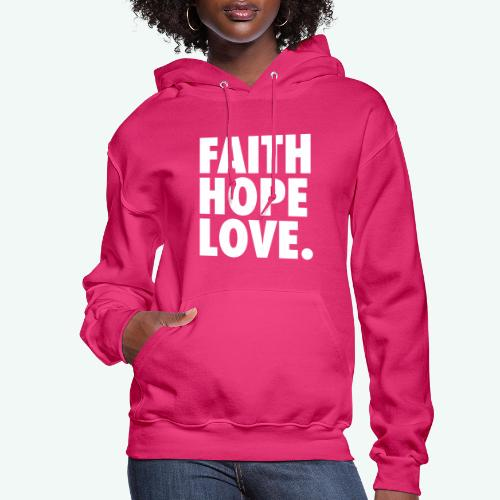 FAITH HOPE LOVE - Women's Hoodie