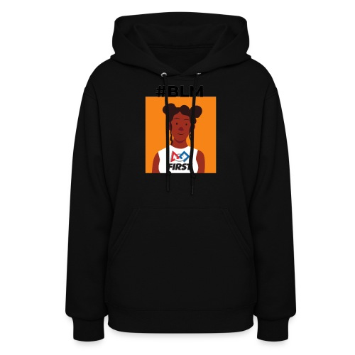 #BLM FIRST Girl Supporter - Women's Hoodie