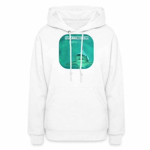 "InovativObsesion ""SHARKS DON'T SLEEP"" apparel - Women's Hoodie"