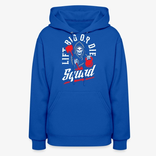 Lift Big Or Die Squad - Women's Hoodie