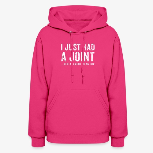 JOINT HIP REPLACEMENT FUNNY SHIRT - Women's Hoodie