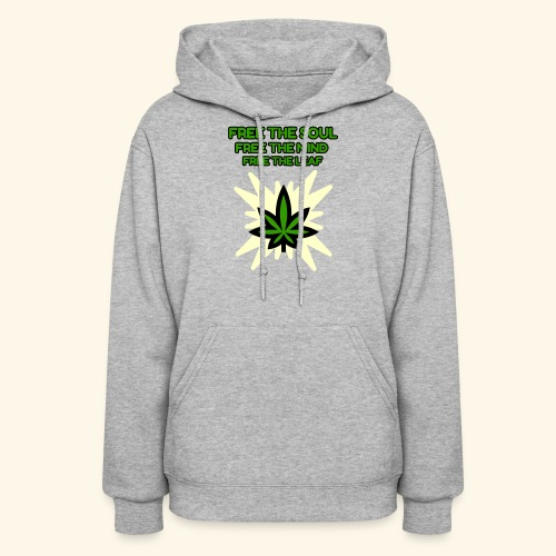 FREE THE SOUL - FREE THE MIND - FREE THE LEAF - Women's Hoodie