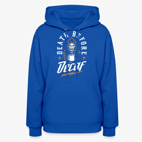 Death Before Decaf - Women's Hoodie
