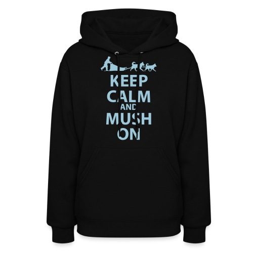 Keep Calm & MUSH On - Women's Hoodie