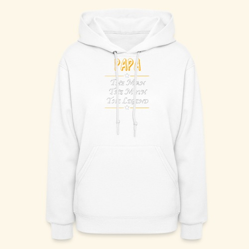 Papa the man the myth the legend - Women's Hoodie