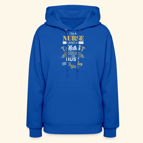 I'm a nurse and a mother - Women's Hoodie