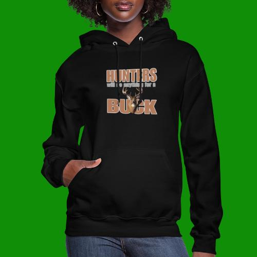 Hunters Will Do Anything For A Buck - Women's Hoodie