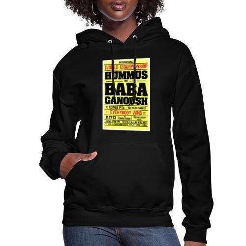 Hummus vs baba ganoush - Women's Hoodie
