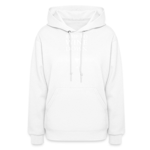 Time to Wine Down - Women's Hoodie