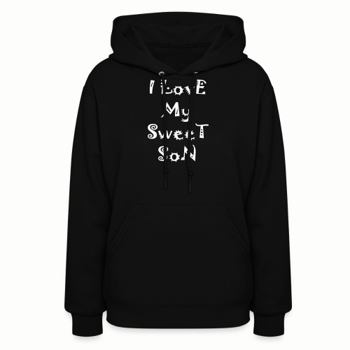 I love my sweet son - Women's Hoodie