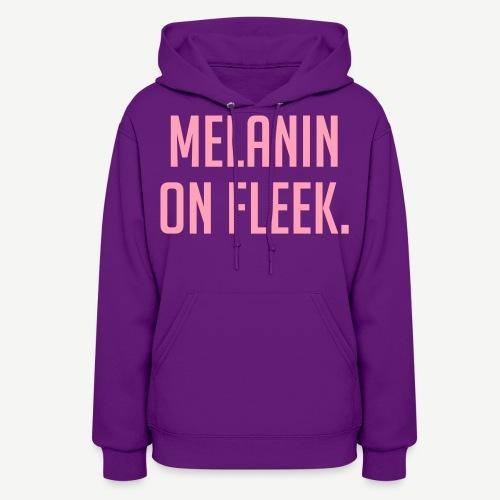 Melanin On Fleek - Women's Hoodie
