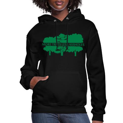 More Trees Less Assholes - Women's Hoodie
