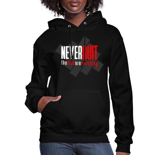 never_quit_kids1 - Women's Hoodie
