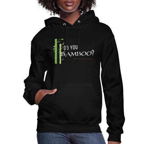 Do you Bamboo? - Women's Hoodie