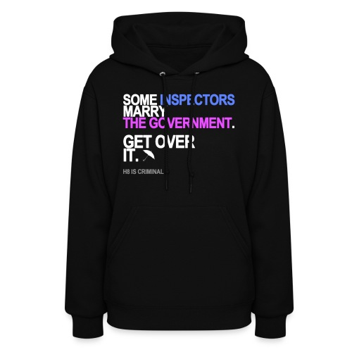 some inspectors marry the government bla - Women's Hoodie