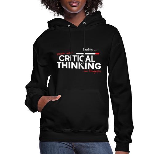 Critical Thinking in Progress 2 - Women's Hoodie