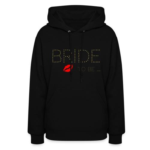 Bride to be - Women's Hoodie