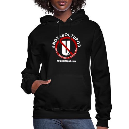 #NotAboutUpod - Women's Hoodie