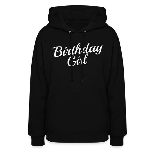 Birthday GIRL - Women's Hoodie