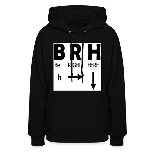 Be Right Here - Women's Hoodie