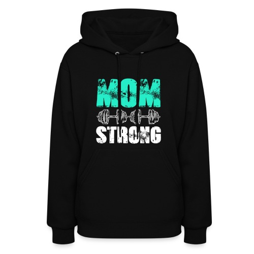 GYM + FITNESS - MOM STRONG - Women's Hoodie