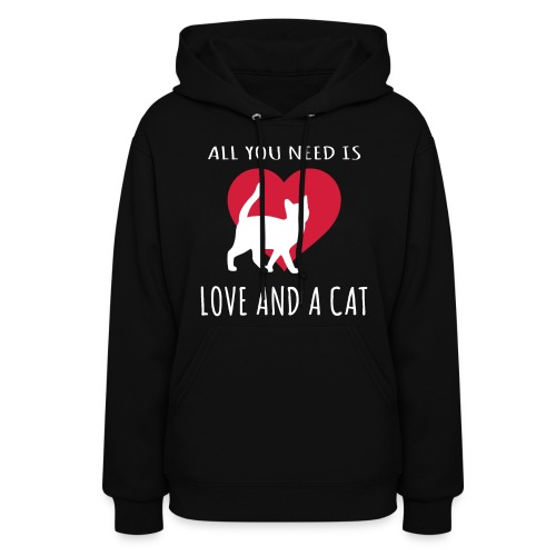 All You Need is Love and a Cat T-shirt - Women's Hoodie