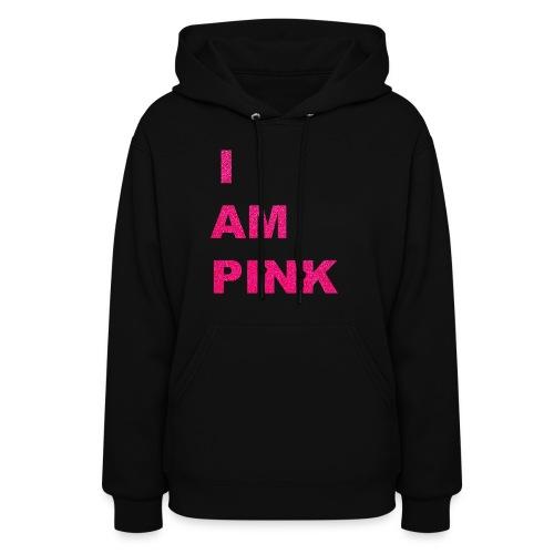 I AM PINK - Women's Hoodie