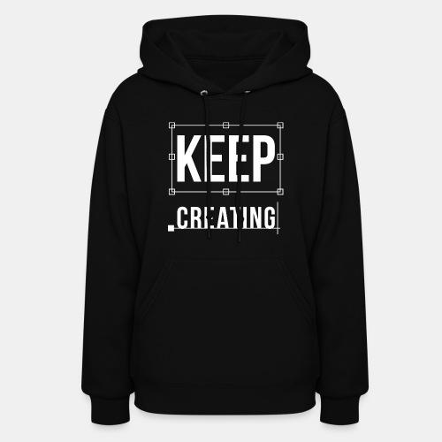 Keep Creating Graphic Design - Women's Hoodie