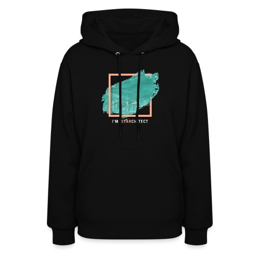 I m Starchitect T-shirt, for ambitious architects - Women's Hoodie