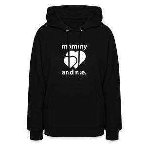 Mommy and Me - Women's Hoodie