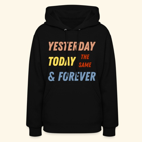 Yesterday today forever - Women's Hoodie