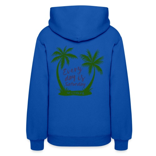Life Is Really Good Every Day Is Saturday - Women's Hoodie