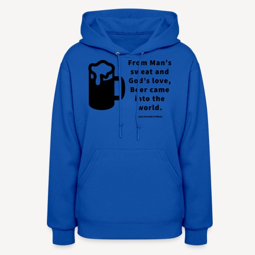 BEER CAME INTO THE WORLD - Women's Hoodie