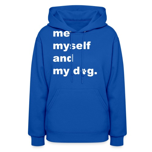 Me Myself And My Dog - Women's Hoodie