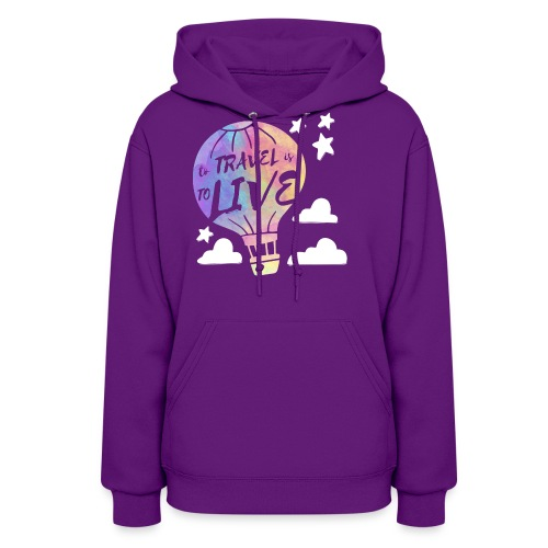 To Travel Is To Live - Women's Hoodie