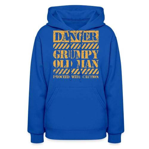 Danger Grumpy Old Man Sarcastic Saying - Women's Hoodie