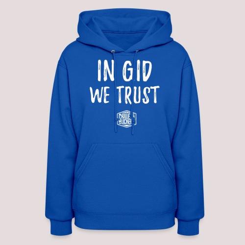 In Gid We Trust - Women's Hoodie