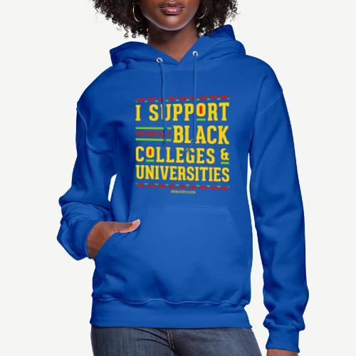 I Support HBCUs - Women's Hoodie