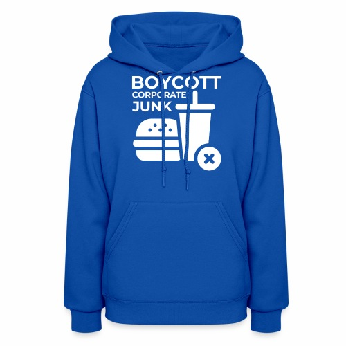 Boycott corporate junk - Women's Hoodie