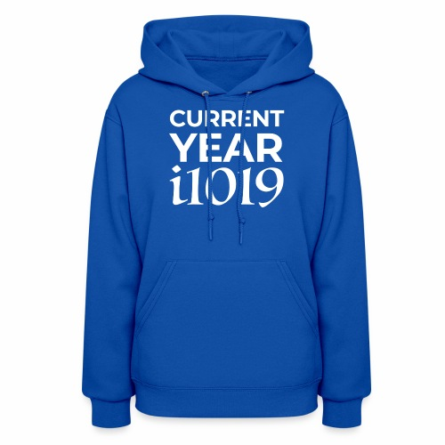 Current Year i1019 - Women's Hoodie