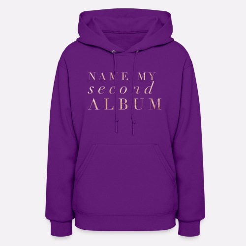 NAME MY SECOND ALBUM - Women's Hoodie