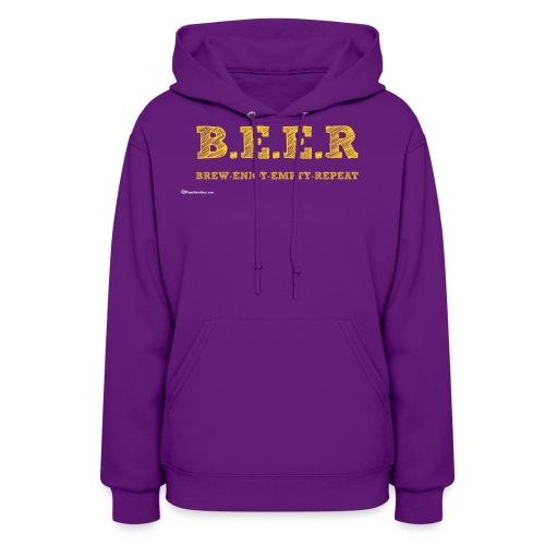 BEER Brew Enjoy Empty Repeat - Women's Hoodie